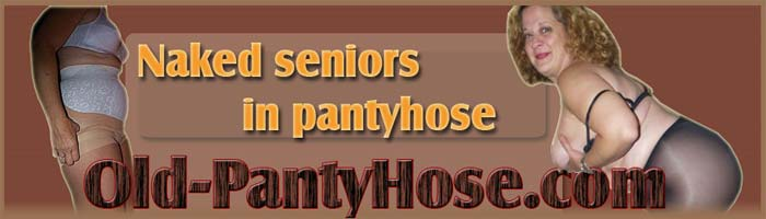 Old grannies in Pantyhose